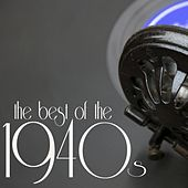 The Best of the 1940s by Various Artists