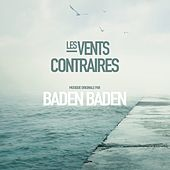 Les vents contraires (Original Motion Picture Soundtrack) by Baden Baden
