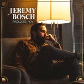 Prólogo: Hoy de Jeremy Bosch