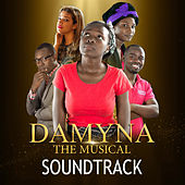 Damyna the Musical Soundtrack by Various Artists