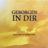 Geborgen in dir (Neue Lieder von Waldemar Grab) de Waldemar Grab