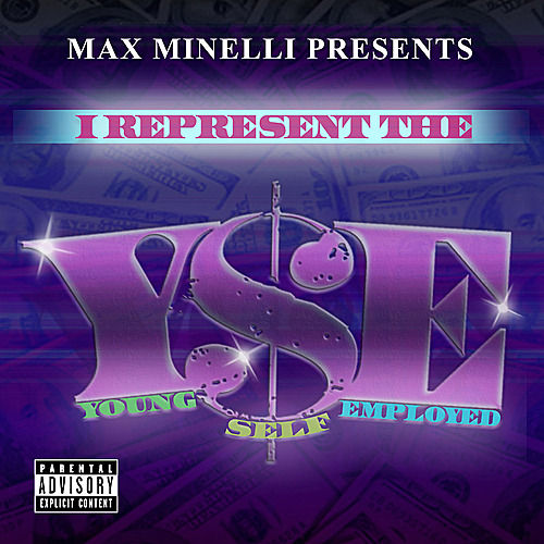 Max Minelli Presents: I Represent the Y$E by Various Artists