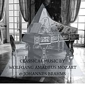 Classical music by Wolfgang Amadeus Mozart & Johannes Brahms by Wolfgang Amadeus Mozart