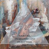 Folklore, its melodies and its rhythms by Various Artists