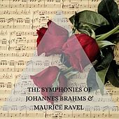 The symphonies of Johannes Brahms & Maurice Ravel by Johannes Brahms