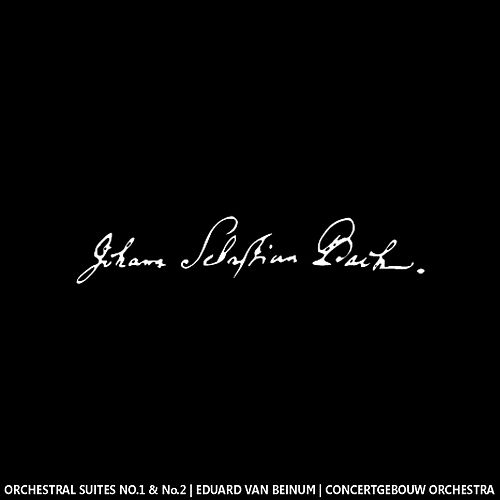Bach: Orchestral Suites No. 1 & 2 by Concertgebouw Orchestra of Amsterdam