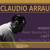Weber: Piano Sonata No. 1 in C Major: Liszt: Piano Concerto No. 1 in E Flat Major von Claudio Arrau