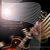 Easy Listening Jazz Vol. 1 by The Jazz Club Qintet