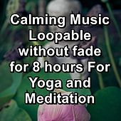 Calming Music Loopable without fade for 8 hours For Yoga and Meditation von Yoga