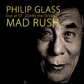 Mad Rush (Live at St. John the Divine) de Philip Glass