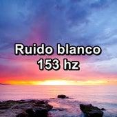 Ruido blanco 153 hz von Musica Relajante