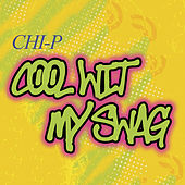 Cool Wit My Swag de Chip