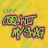 Cool Wit My Swag von Chip