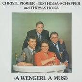 A Wengerl A Musi von Duo Hojsa-Schaffer Christl Prager