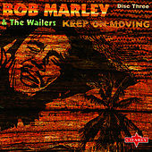 Keep On Moving: Trilogy, Vol.3 de Bob Marley