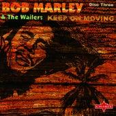 Keep On Moving: Trilogy, Vol.3 by Bob Marley