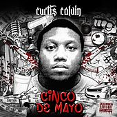 Cinco De Mayo by Curtis Calvin