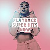 Playback Super Hits Now von Jeezy, Jonathan Thomson, Maya Benz, Young One, Alicia Hunter, Addicted to the Beat, Jason Disik, Spice Mangos, Hotter Than July, Alan Jensen, Erin Powell, Amy Levine, Lucy Bailey, Sam Snell, Manic Jam, The Ride or Dies