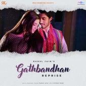 Gathbandhan (Reprise Version) by Rahul Jain