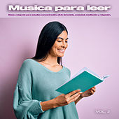Musica para leer: Música relajante para estudiar, concentración, alivio del estrés, ansiedad, meditación y relajación, Vol. 2 de Musica para Concentrarse