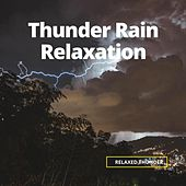 Thunder Rain Relaxation by Relaxed Thunder