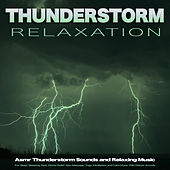 Thunderstorm Relaxation: Asmr Thunderstorm Sounds and Relaxing Music For Sleep, Sleeping, Rest, Stress Relief, Spa, Massage, Yoga, Meditation and Calm Music With Nature Sounds de Relaxing Music (1)
