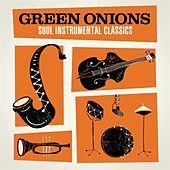 Green Onions: Soul Instrumental Classics de Various Artists