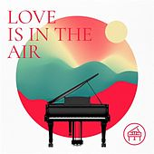 Love Is In the Air de Various Artists