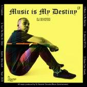Music Is My Destiny de DJ Devoted