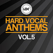 Hard Vocal Anthems, Vol. 5 by Hard Dance Coalition
