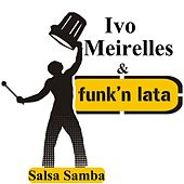 Salsa Samba by Ivo Meirelles