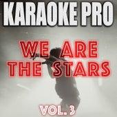 We Are The Stars, Vol. 3 (Karaoke Version) de Karaoke Pro