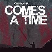 Comes a Time by Jon Stancer