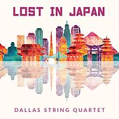 Lost in Japan de Dallas String Quartet