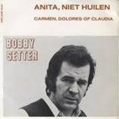 Anita, Niet Huilen van Bobby Setter