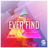 Ever Find by Demarkus Lewis
