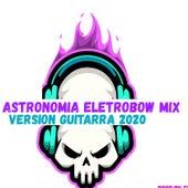 ASTRONOMIA ELECTROBOW by El Billete Cash
