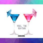 Feel The Rhythm by Charlie Cruz