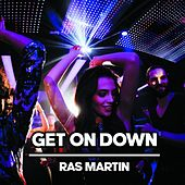 Get on Down by Ras Martin