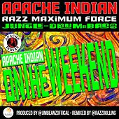 On The Weekend (feat. Jim Beanz) de Apache Indian