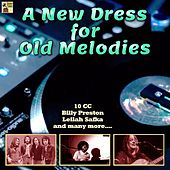 A New Dress for Old Melodies von Billy Preston, Leilah Safka, Chrìstien, 10 CC, Tone Loc