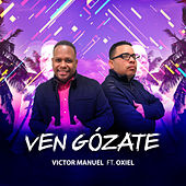 Ven Gózate de Victor Manuel
