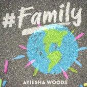 Family by Ayiesha Woods