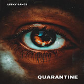 QUARANTINE by Leeky Bandz