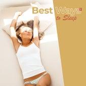 Best Ways to Sleep (Peaceful Rest, Relax and Sleep Sounds) by Deep Sleep Music Academy