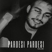 Pardesi Pardesi (Acoustic) by Shalabh