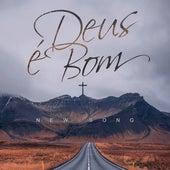 Deus É Bom by NewSong