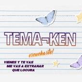 Vienes y Te Vas / Me Vas a Extrañar / Que Locura Fue Enamorarme de Ti by Temaiken