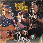 Segura os Modão (Acústico) de Netto e Elton Junior