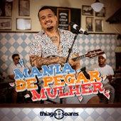 Mania de Pegar Mulher by Thiago Soares